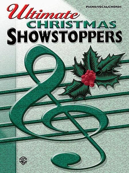 Ultimate Christmas Showstoppers By - Songbook Sheet Music