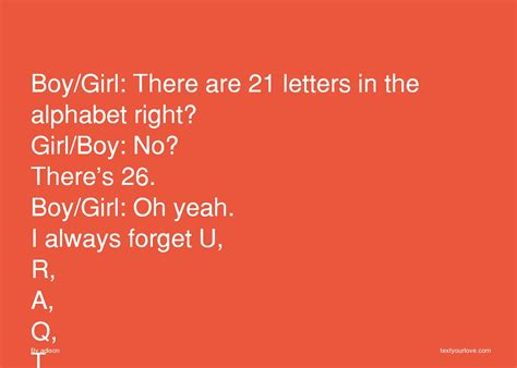 Boy/Girl: There are 21 letters in the alphabet right